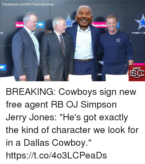"Dallas Cowboys, Facebook, and OJ Simpson: Facebook.com/NOTSportsCenter  nkof Am  FORD CE BREAKING: Cowboys sign new free agent RB OJ Simpson   Jerry Jones: ""He's got exactly the kind of character we look for in a Dallas Cowboy."" https://t.co/4o3LCPeaDs"