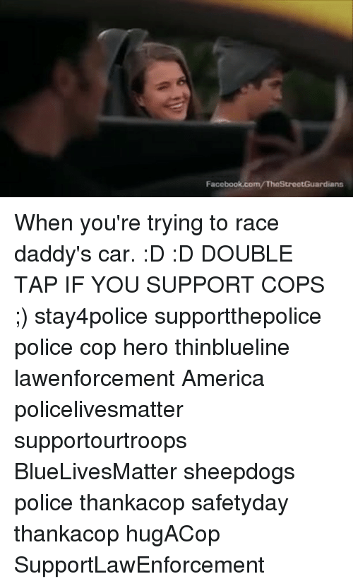 Sheepdog Police: Facebook.com/ThaStrootGuardians When you're trying to race daddy's car. :D :D DOUBLE TAP IF YOU SUPPORT COPS ;) stay4police supportthepolice police cop hero thinblueline lawenforcement America policelivesmatter supportourtroops BlueLivesMatter sheepdogs police thankacop safetyday thankacop hugACop SupportLawEnforcement