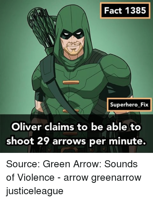 fact 1385 superhero fix oliver claims to be able to shoot 29 arrows