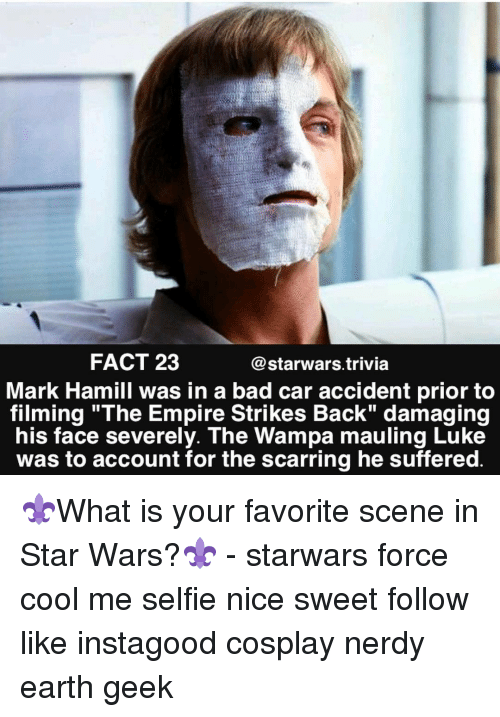 """strike back: FACT 23  @starwars trivia  Mark Hamill was in a bad car accident prior to  filming """"The Empire Strikes Back"""" damaging  his face severely. The Wampa mauling Luke  was to account for the scarring he suffered ⚜️What is your favorite scene in Star Wars?⚜️ - starwars force cool me selfie nice sweet follow like instagood cosplay nerdy earth geek"""