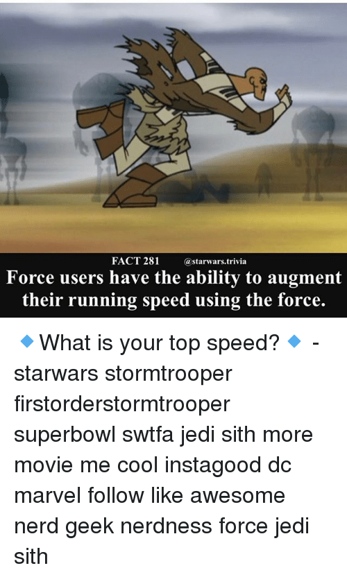Geeking: FACT 281  @starwars.t  rivia  Force users have the ability to augment  their running speed using the force. 🔹What is your top speed?🔹 - starwars stormtrooper firstorderstormtrooper superbowl swtfa jedi sith more movie me cool instagood dc marvel follow like awesome nerd geek nerdness force jedi sith