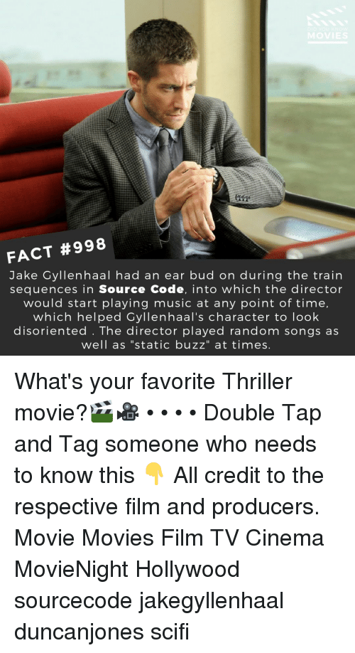 """disoriented: FACT #998  Jake Gyllenhaal had an ear bud on during the train  sequences in Source Code, into which the director  would start playing music at any point of time,  which helped Gyllenhaal's character to look  disoriented . The director played random songs as  well as """"static buzz"""" at times What's your favorite Thriller movie?🎬🎥 • • • • Double Tap and Tag someone who needs to know this 👇 All credit to the respective film and producers. Movie Movies Film TV Cinema MovieNight Hollywood sourcecode jakegyllenhaal duncanjones scifi"""