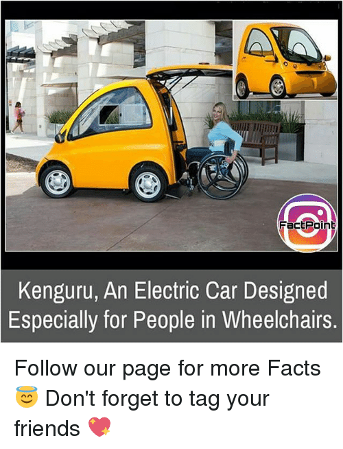 electric car: FactPoint  Kenguru, An Electric Car Designed  Especially for People in Wheelchairs Follow our page for more Facts 😇 Don't forget to tag your friends 💖