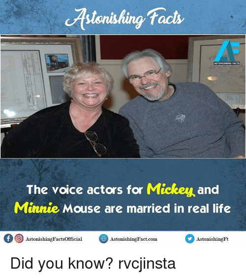 Memes, The Voice, and Minnie Mouse: facts  ASTONISHING FACTS  The voice actors for Mickey and  Minnie Mouse are married in real life  f O AstonishingFactsOfficial  Aston hingFact.com.  Astonishing  is Did you know? rvcjinsta