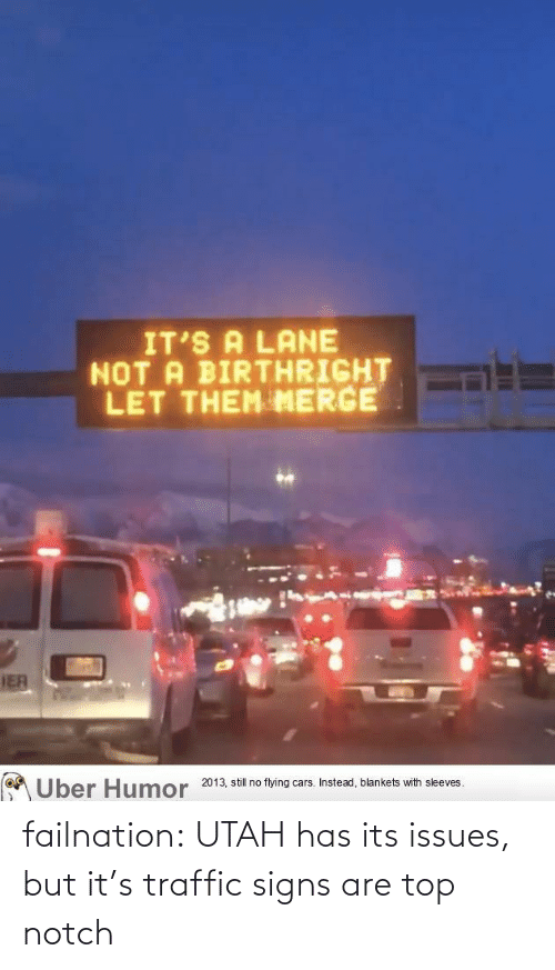 Traffic: failnation:  UTAH has its issues, but it's traffic signs are top notch