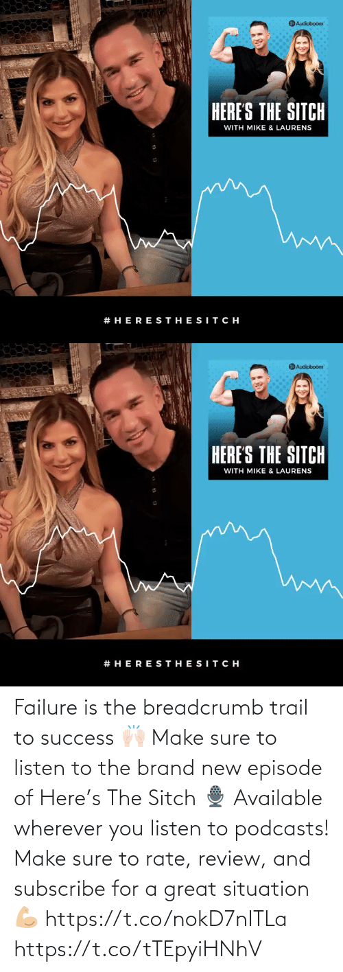 sure: Failure is the breadcrumb trail to success 🙌🏻 Make sure to listen to the brand new episode of Here's The Sitch 🎙 Available wherever you listen to podcasts! Make sure to rate, review, and subscribe for a great situation 💪🏼  https://t.co/nokD7nITLa https://t.co/tTEpyiHNhV