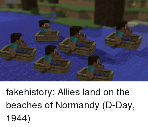 d-day: fakehistory:  Allies land on the beaches of Normandy (D-Day, 1944)