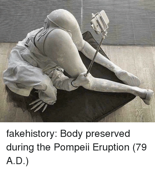 pompeii: fakehistory: Body preserved during the Pompeii Eruption (79 A.D.)