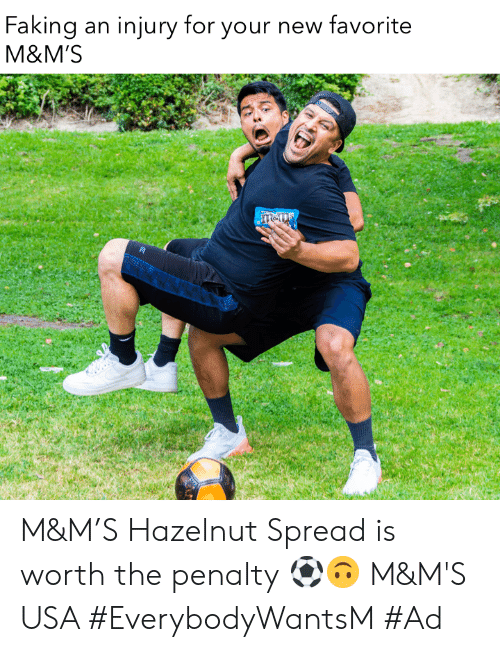 Memes, 🤖, and Usa: Faking  injury for your new favorite  an  M&M'S M&M'S Hazelnut Spread is worth the penalty ⚽️🙃 M&M'S USA #EverybodyWantsM #Ad