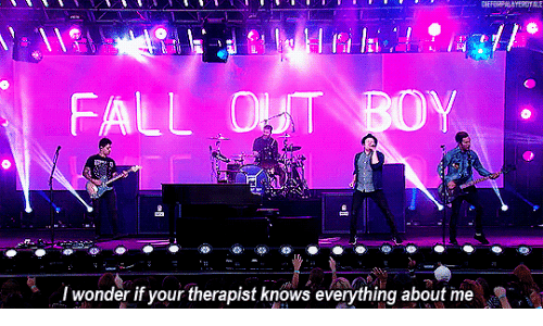 Fall, Fall Out Boy, and Wonder: FALL OUT BOY  I wonder if your therapist knows everything about me