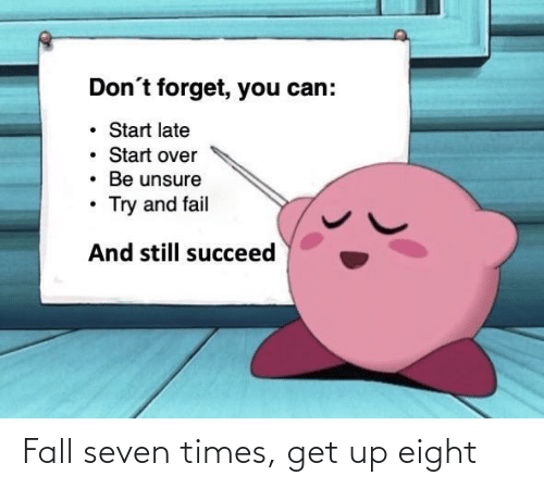 times: Fall seven times, get up eight