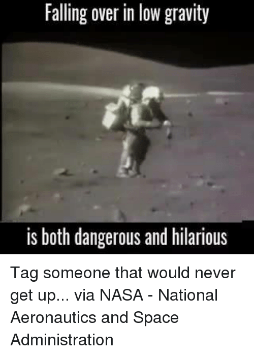 Falling Over: Falling over in low gravity  is both dangerous and hilarious Tag someone that would never get up...   via NASA - National Aeronautics and Space Administration