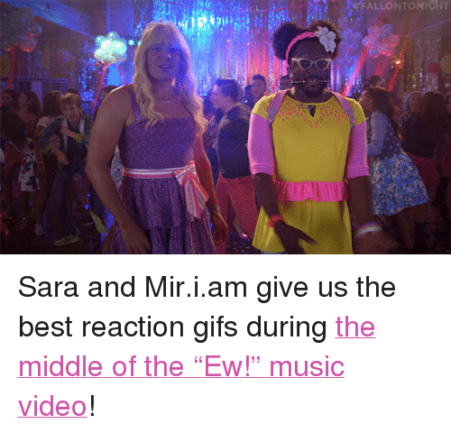 """reaction gifs: FALLONTONICHT <p>Sara and Mir.i.am give us the best reaction gifs during <a href=""""https://www.youtube.com/watch?v=uMBXhDcogcI"""" target=""""_blank"""">the middle of the &ldquo;Ew!&rdquo; music video</a>!</p>"""