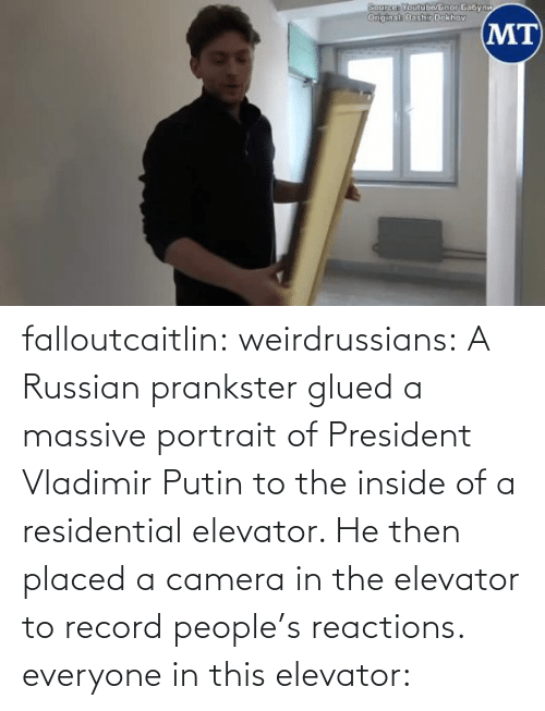Record: falloutcaitlin: weirdrussians: A Russian prankster glued a massive portrait of President Vladimir Putin to the inside of a residential elevator. He then placed a camera in the elevator to record people's reactions. everyone in this elevator: