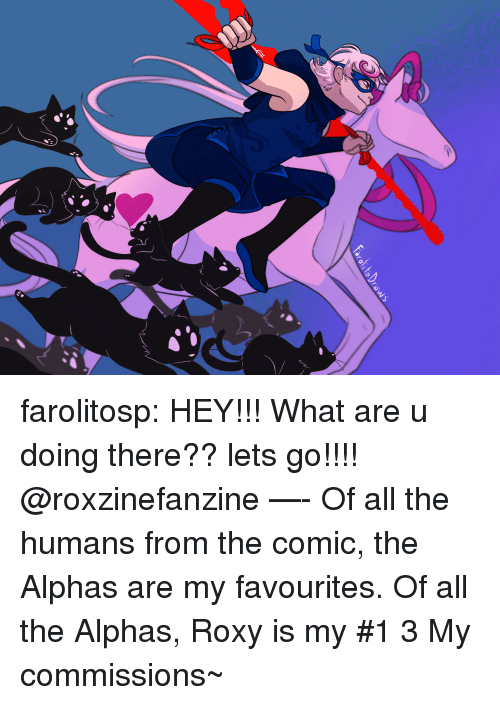 roxy: farolitosp: HEY!!! What are u doing there?? lets go!!!! @roxzinefanzine —- Of all the humans from the comic, the Alphas are my favourites. Of all the Alphas, Roxy is my #1 3 My commissions~