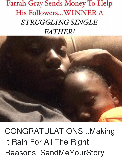 Memes, Money, and Congratulations: Farrah Gray Sends Money To Help  His Followers...WINNER A  STRUGGLING SINGLE  FATHER! CONGRATULATIONS...Making It Rain For All The Right Reasons. SendMeYourStory