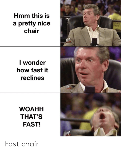 Chair: Fast chair