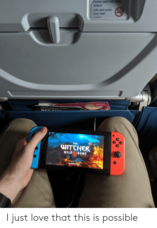 Hunt: Fasten seat belt whe  seated  Life vest under  your seat  n-os42  NAY A O wSE ESSAGE  THE  WITCHER  WILD HUNT I just love that this is possible