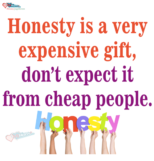 Cheap People: Fbcom/pagellovera  Honesty is a very  expensive gift,  don't expect it  from cheap people.