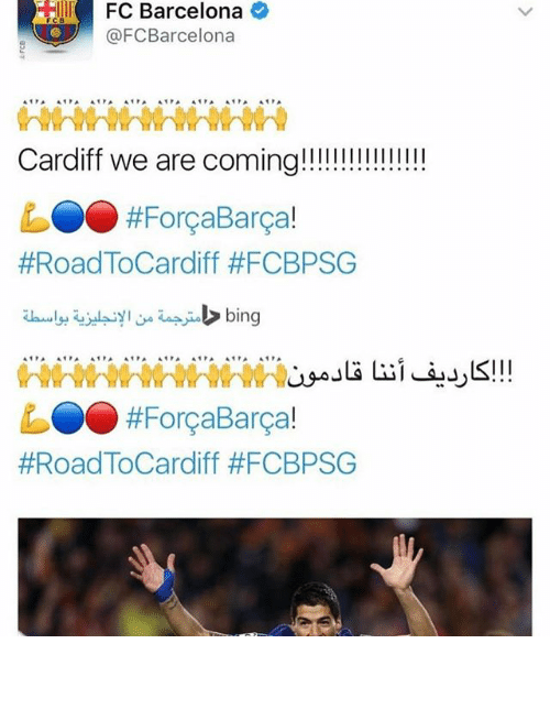 bingeing: FC Barcelona  FCB  @FC Cardiff we are co  #Forca Barca!  #Road ToCardiff #FCBPSG  bing  #Forca Barca  #Road ToCardiff ااااييييينننننشاالله بصوت بو فوزي