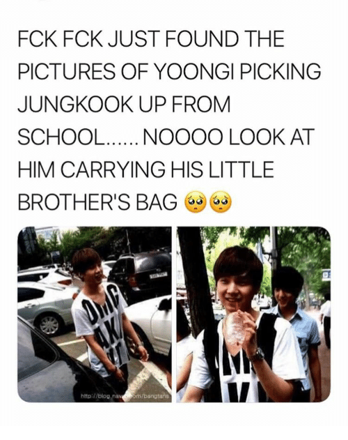 School, Blog, and Http: FCK FCK JUST FOUND THE  PICTURES OF YOONGI PICKING  JUNGKOOK UP FROM  SCHOOL.  NOOOO LOOK AT  HIM CARRYING HIS LITTLE  BROTHER'S BAG  AX  http://blog.nav om/bangtans