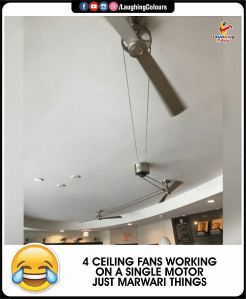 Indianpeoplefacebook, Single, and Working: fD  /LaughingColours  LAUGHING  Celeun  4 CEILING FANS WORKING  ON A SINGLE MOTOR  JUST MARWARI THINGS