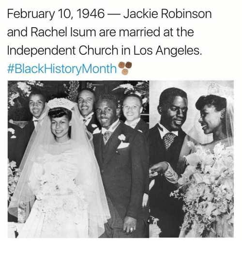 jacky: February 10, 1946 Jackie Robinson  and Rachel Isum are married at the  Independent Church in Los Angeles  #Black HistoryMonth