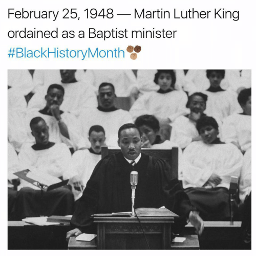 Februari: February 25, 1948 Martin Luther King  ordained as a Baptist minister  #Black HistoryMonth