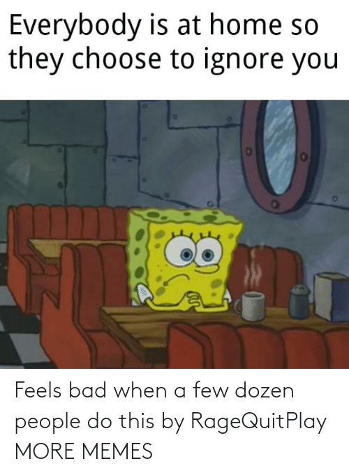 A Few: Feels bad when a few dozen people do this by RageQuitPlay MORE MEMES