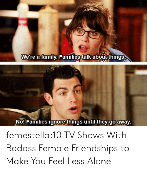 binge: femestella:10 TV Shows With Badass Female Friendships to Make You Feel Less Alone