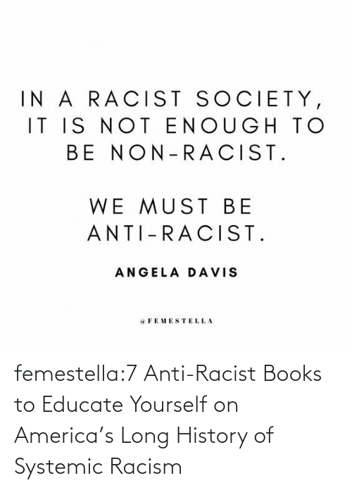 Anti: femestella:7 Anti-Racist Books to Educate Yourself on America's Long History of Systemic Racism