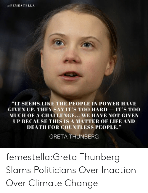 deal: femestella:Greta Thunberg Slams Politicians Over Inaction Over Climate Change