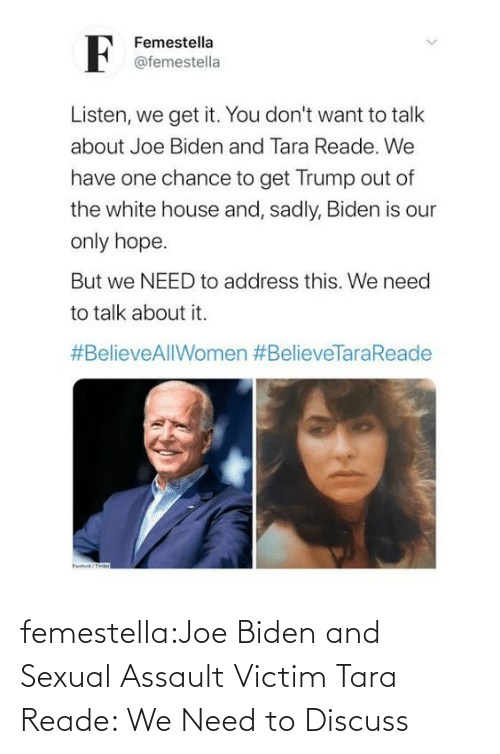 joe: femestella:Joe Biden and Sexual Assault Victim Tara Reade: We Need to Discuss