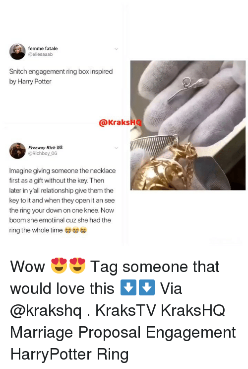 Harry Potter, Love, and Marriage: femme fatale  @eliesaaab  Snitch engagement ring box inspired  by Harry Potter  @KraksHQ  Freeway Rich  @Richboy 06  Imagine giving someone the necklace  first as a gift without the key. Then  later in y'all relationship give them the  key to it and when they open it an see  the ring your down on one knee. Now  boom she emotiinal cuz she had the  ring the whole time Wow 😍😍 Tag someone that would love this ⬇️⬇️ Via @krakshq . KraksTV KraksHQ Marriage Proposal Engagement HarryPotter Ring
