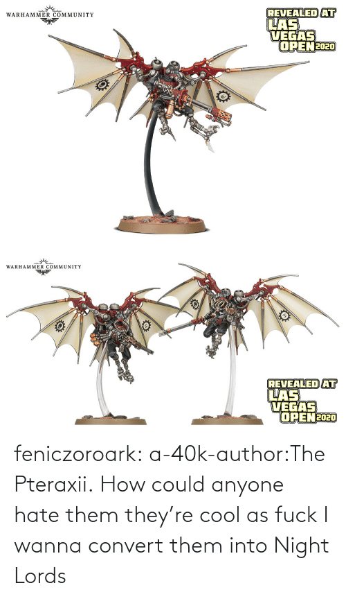 i wanna: feniczoroark:  a-40k-author:The Pteraxii.   How could anyone hate them they're cool as fuck   I wanna convert them into Night Lords
