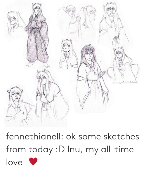 OK: fennethianell:  ok some sketches from today :D Inu, my all-time love  ♥