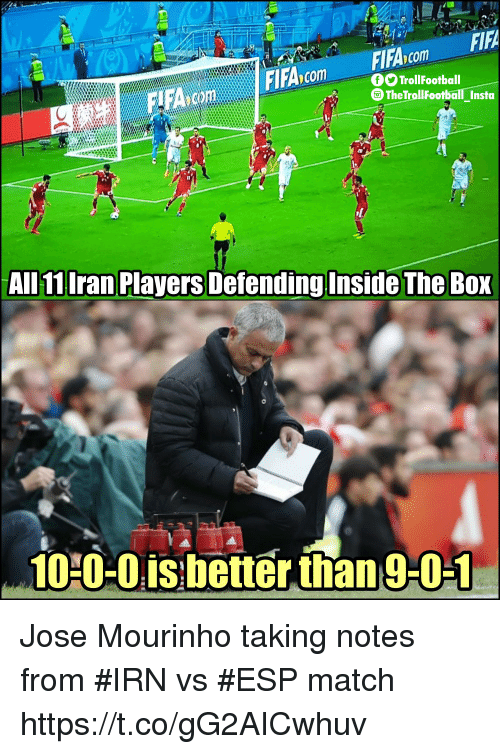 José Mourinho: FIFA  .  FIFA.com  com TrollFootball  The TrollFootball Insta  Il  AllnIran Players Defending Inside The Box  10 0-0isbetter than 9-0-1 Jose Mourinho taking notes from #IRN vs #ESP match https://t.co/gG2AICwhuv
