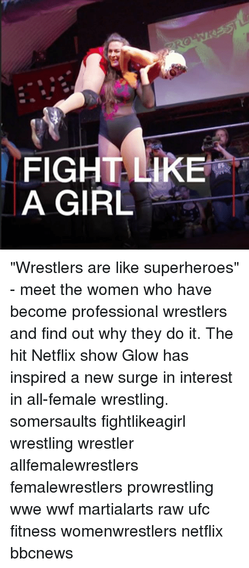 "fightings: FIGHT LIKE  A GIRL ""Wrestlers are like superheroes"" - meet the women who have become professional wrestlers and find out why they do it. The hit Netflix show Glow has inspired a new surge in interest in all-female wrestling. somersaults fightlikeagirl wrestling wrestler allfemalewrestlers femalewrestlers prowrestling wwe wwf martialarts raw ufc fitness womenwrestlers netflix bbcnews"