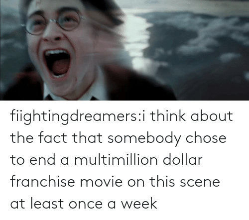 fact: fiightingdreamers:i think about the fact that somebody chose to end a multimillion dollar franchise movie on this scene at least once a week