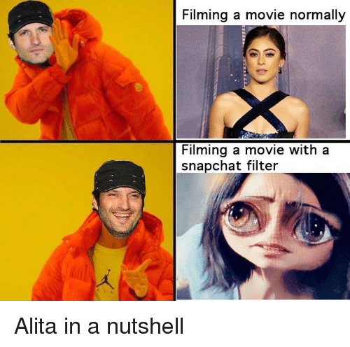 Snapchat Filter: Filming a movie normally  Filming a movie with a  snapchat filter Alita in a nutshell