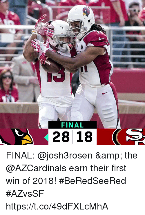 Memes, 🤖, and Amp: FINAL  28 18 FINAL: @josh3rosen & the @AZCardinals earn their first win of 2018! #BeRedSeeRed  #AZvsSF https://t.co/49dFXLcMhA