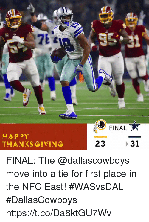 Memes, Thanksgiving, and Happy: FINAL  Te  HAPPY  THANKSGIVING  23 31 FINAL: The @dallascowboys move into a tie for first place in the NFC East! #WASvsDAL  #DallasCowboys https://t.co/Da8ktGU7Wv