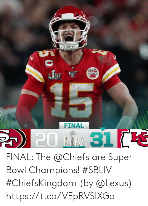 Chiefs: FINAL: The @Chiefs are Super Bowl Champions! #SBLIV #ChiefsKingdom   (by @Lexus) https://t.co/VEpRVSlXGo