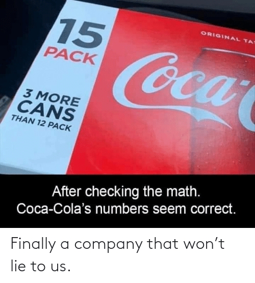 Us: Finally a company that won't lie to us.