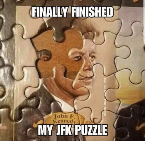 puzzle: FINALLY FINISHED  John F  Kenned  MY JFK PUZZLE  Dan The Man  PHOTOGRID