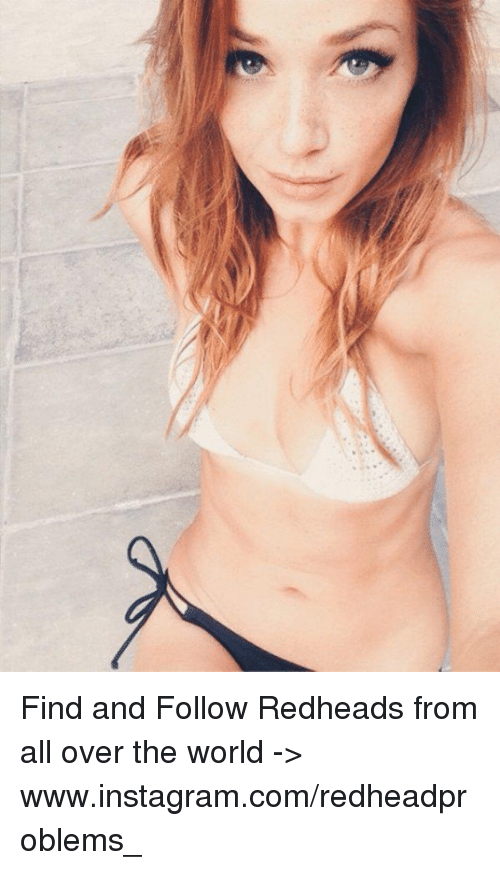 redheads: Find and Follow Redheads from all over the world -> www.instagram.com/redheadproblems_