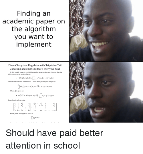 yield: Finding arn  academic paper on  the algorithm  you want to  implement  Dirac-Chebyshev Degulsion with Tripolsive Tail  Canceling and other shit that's over your head  In this model, when the probability density of two series as a triplosive function  which is zero on the positive integer  For each unit increased from x to x 1 units, the expected yield changes by  Пеге,..jur(ax.M: )E,)--(MIx :.: Е,ן)° Indrz.»  is given by:  א ± fa3/2 y bipax.lij  Where  XI _ g. (Vr2)do  -0  It can then be solved using:  Which yields the degulsion curve of Should have paid better attention in school