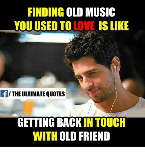 FINDING OLD MUSIC YOU USED TO LOVE IS LIKE THE ULTIMATE QUOTES Mesmerizing Musical Love Quotes