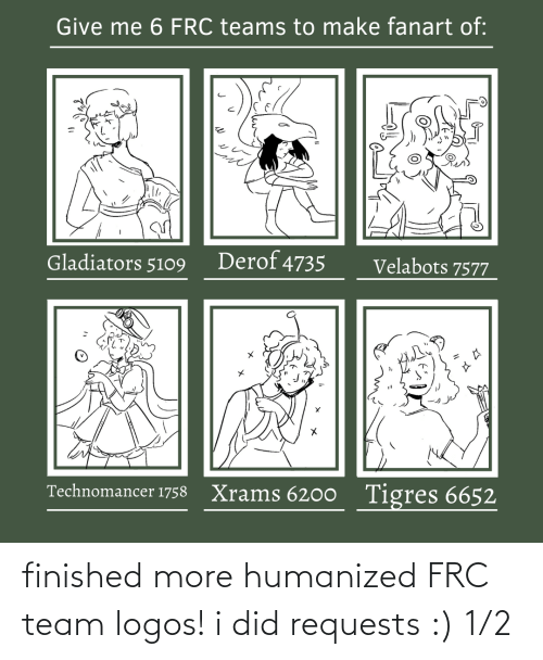 1 2: finished more humanized FRC team logos! i did requests :) 1/2