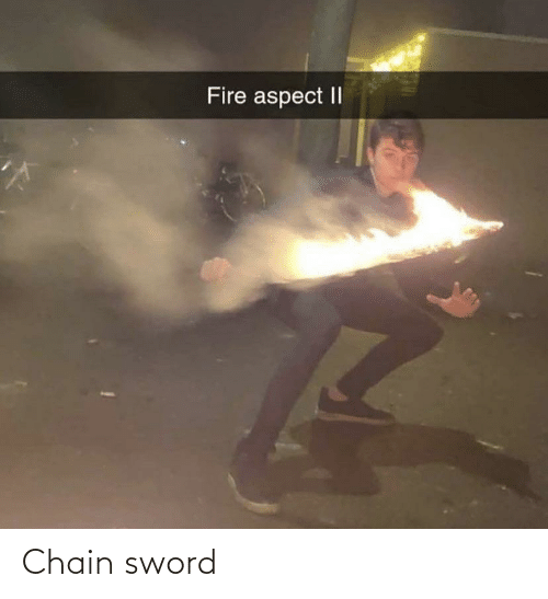 chain: Fire aspect II Chain sword